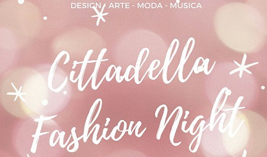 Cittadella Fashion Night 2018